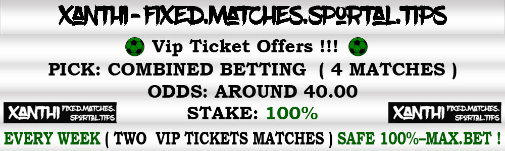 Combo Fixed Matches odds 30 sure win